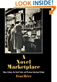 A Novel Marketplace: Mass Culture, the Book Trade, and Postwar American Fiction