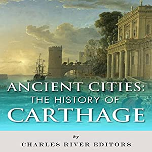 Ancient Cities: The History of Carthage Audiobook