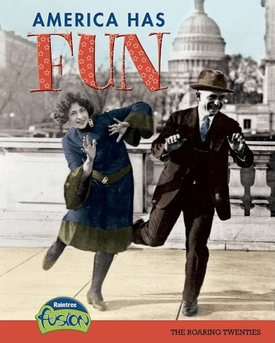 America Has Fun: The Roaring Twenties (American History Through Primary Sources)