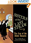 Sisters of the Last Straw: The Case o...