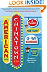 American Chinatown: A People's Histor...