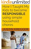 How I Taught My Kids to become RESPONSIBLE using simple household chores