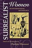 Surrealist Women : An International Anthology (The Surrealist Revolution Series)