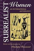 Surrealist Women: An International Anthology (Surrealist Revolution Series)