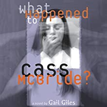 What Happened to Cass McBride? (       UNABRIDGED) by Gail Giles Narrated by Andy Karl, Khristine Hvam, Joshua Swanson