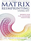 Matrix Reimprinting Using EFT: Rewrite Your Past, Transform Your Future