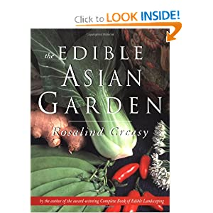 The Edible Asian Garden (Edible Garden): Rosalind Creasy ...