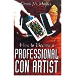 img - for [(How to Become a Professional Con Artist )] [Author: Dennis M. Marlock] [Sep-2001] book / textbook / text book