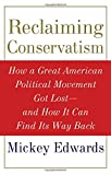 img - for Reclaiming Conservatism: How a Great American Political Movement Got Lost--And How It Can Find Its Way Back book / textbook / text book