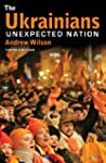 The Ukrainians: Unexpected Nation, Th...