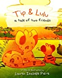 img - for Tip & Lulu: A tale of two friends book / textbook / text book