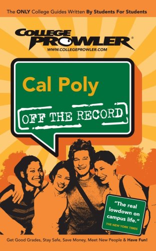Cal Poly (California Polytechnic State University): Off the Record - College Prowler (College Prowler: California Polyte