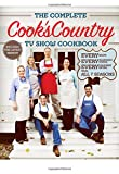 The Complete Cooks Country TV Show Cookbook: Every Recipe, Every Ingredient Testing, Every Equipment Rating from all 7 Seasons