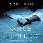 Once Hunted: A Riley Paige Mystery, Book 5 | Blake Pierce