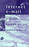 img - for Internet E-mail Protocols, Standards and Implementation (Artech House Telecommunications Library) book / textbook / text book