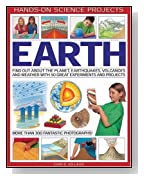 Hands-on Science Projects: Earth: Find Out About the Planet, Volcanoes, Earthquakes and Weather with 50 Great Experiments and Projects