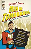 'MEN OF TOMORROW: GEEKS, GANGSTERS AND THE BIRTH OF THE COMIC BOOK'