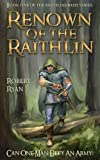 Renown of the Raithlin: Book One of the Raithlindrath Series