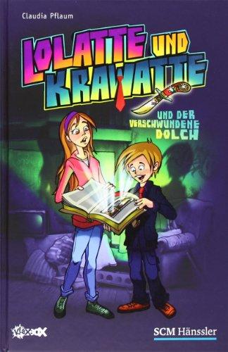 Buch: Lolatte und Krawatte und der verschwundene Dolch von Claudia Pflaum