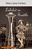 Image of Labeled in Seattle, Murder by Design Book Two