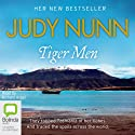 Tiger Men (       UNABRIDGED) by Judy Nunn Narrated by Richard Aspel