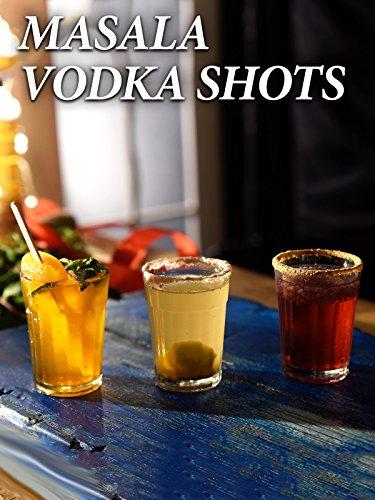 Clip: Masala Vodka Shots