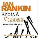 Knots and Crosses (       UNABRIDGED) by Ian Rankin Narrated by James Macpherson