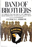 Band of Brothers: E Company, 506th Regiment, 101st Airborne from Normandy to Hitler's Eagle's Nest (0671769227) by Stephen E. Ambrose