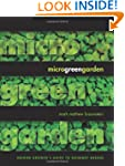 Microgreen Garden: Indoor Grower's Gu...