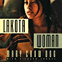 Lakota Woman (       UNABRIDGED) by Mary Crow Dog, Richard Erdoes Narrated by Emily Durante