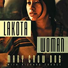 Lakota Woman Audiobook by Mary Crow Dog, Richard Erdoes Narrated by Emily Durante