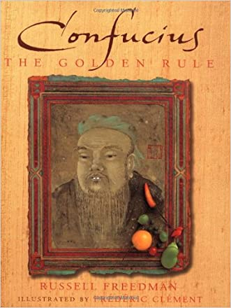 Confucius: The Golden Rule written by Russell Freedman