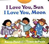 I Love You, Sun, I Love You, Moon (0399226281) by Tomie dePaola