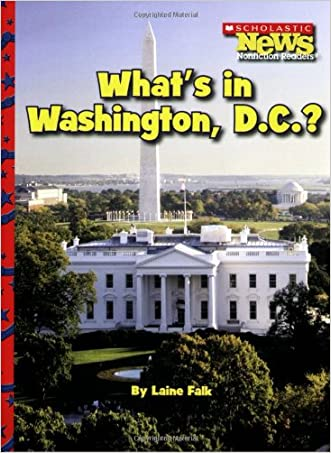What's in Washington, D.C.? (Scholastic News Nonfiction Readers: American Symbols)