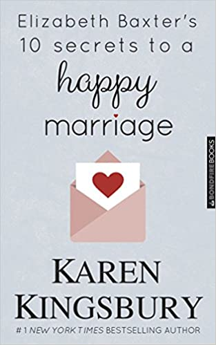 Elizabeth Baxter's Ten Secrets for a Happy Marriage