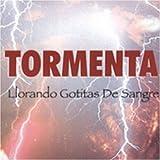 Llorando Gotitas De Sangre by Tormenta