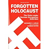 Forgotten Holocaust: The Poles under German Occupation, 1939-1944by Richard C. Lukas