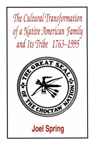 The Cultural Transformation of A Native American Family and Its Tribe 1763-1995: A Basket of Apples (Sociocultural, Poli