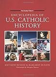 Encyclopedia of U.S. Catholic History (1592766862) by Matthew Bunson