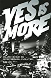 Yes Is More: An Archicomic on Architectural Evolution