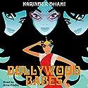 Bollywood Babes Audiobook by Narinder Dhami Narrated by Nina Wadia