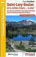 Saint-Lary-Soulan et la vallée d'Aure... à pied : 25 promenades et randonnées