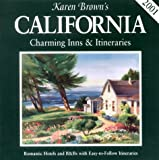 Karen Brown's 2001 California: Charming Inns & Itineraries (Karen Brown's California. Charming Inns & Itineraries), Brown, Karen; Brown, June; Brown, Clare