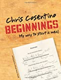 img - for Beginnings: My Way To Start a Meal book / textbook / text book