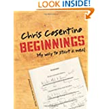 Beginnings: My Way To Start a Meal by Chris Cosentino and Michael Harlan Turkell