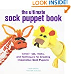 The Ultimate Sock Puppet Book: Clever...