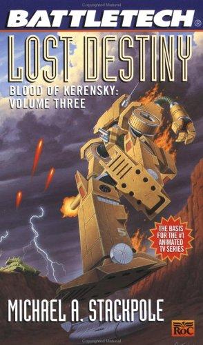 Blood of Kerensky: Lost Destiny Bk. 3 (Battletech)