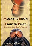 img - for Mozart's Brain and the Fighter Pilot: Unleashing Your Brain's Potential book / textbook / text book