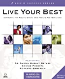img - for Live Your Best: Inspiration for Today's Woman from Today's Top Motivators (Audio Success Series) book / textbook / text book