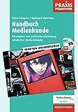 Praxis Pädagogik: Handbuch Medienkunde: Konzeption und praktische Umsetzung schulischer Medienbildung